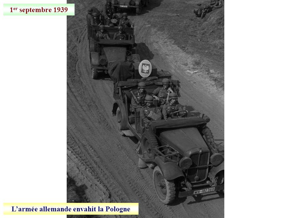 1 er septembre 1939 Larmée allemande envahit la Pologne
