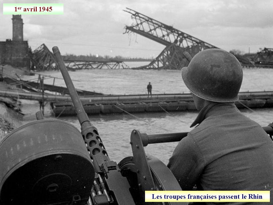 1 er avril 1945 Les troupes françaises passent le Rhin