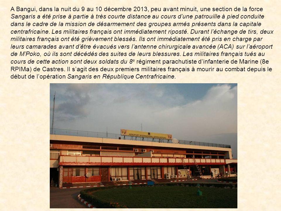Deux soldats du 8eme RPIMA de Castres, âgés de 22 et 23 ans, ont été tués lors d'un accrochage à Bangui, la capitale de la république centrafricaine,