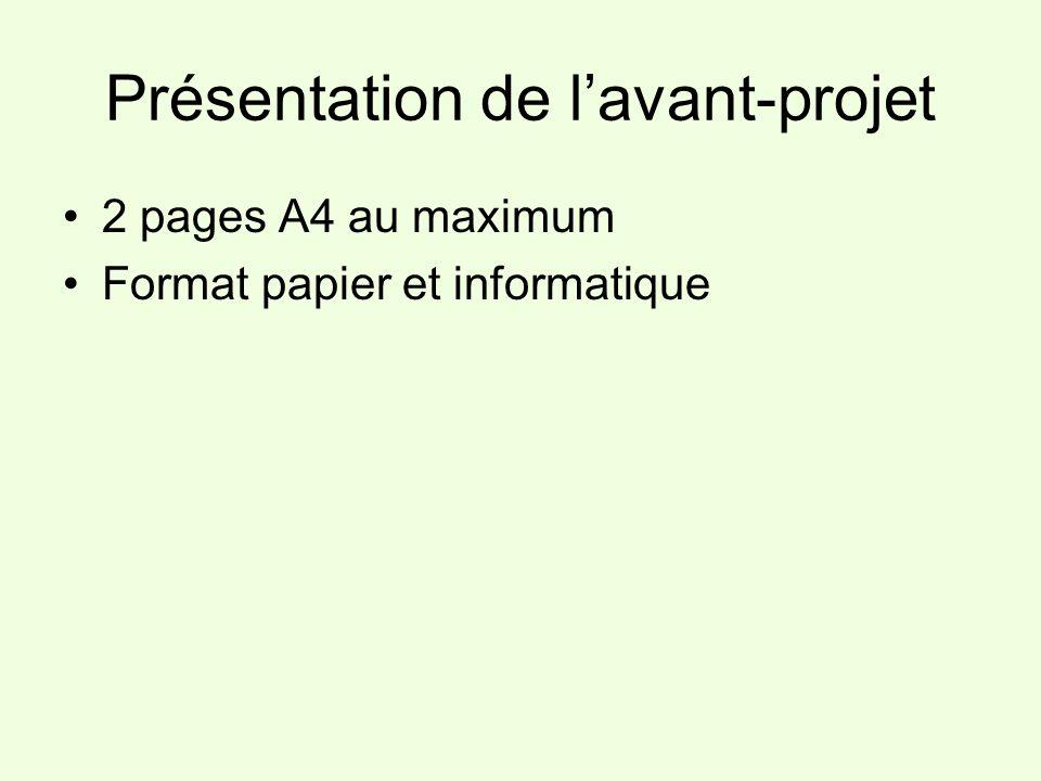 Présentation de lavant-projet 2 pages A4 au maximum Format papier et informatique