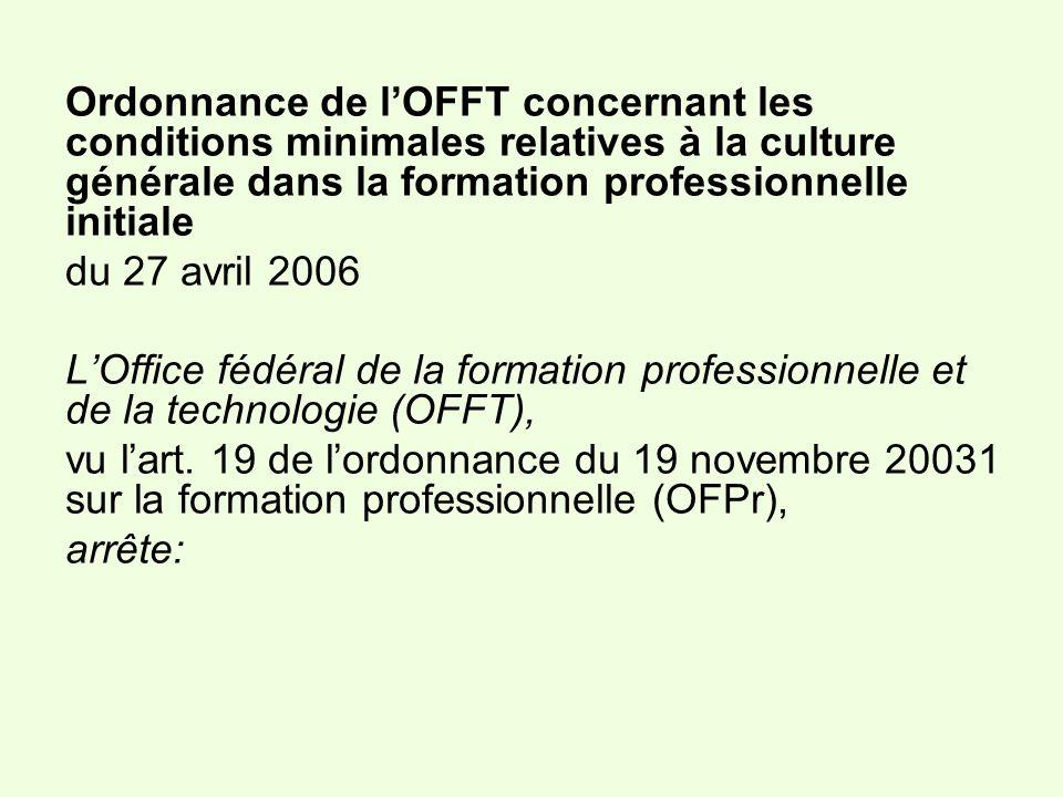 Ordonnance de lOFFT concernant les conditions minimales relatives à la culture générale dans la formation professionnelle initiale du 27 avril 2006 LO
