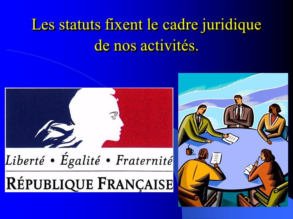 Les statuts fixent le cadre juridique de nos activités.