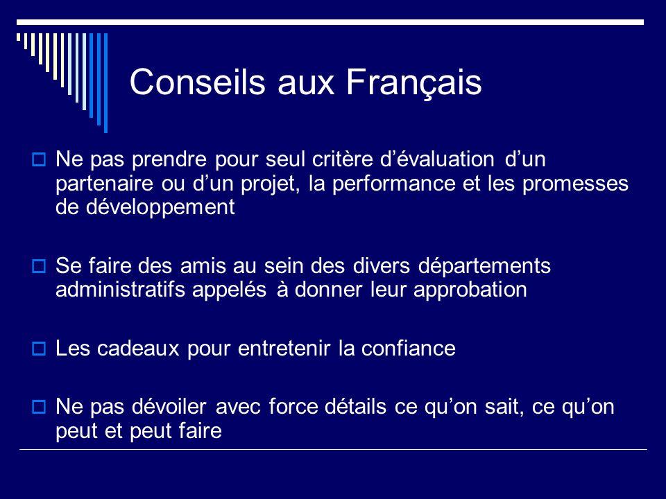 Conseils aux Français Ne pas prendre pour seul critère dévaluation dun partenaire ou dun projet, la performance et les promesses de développement Se f