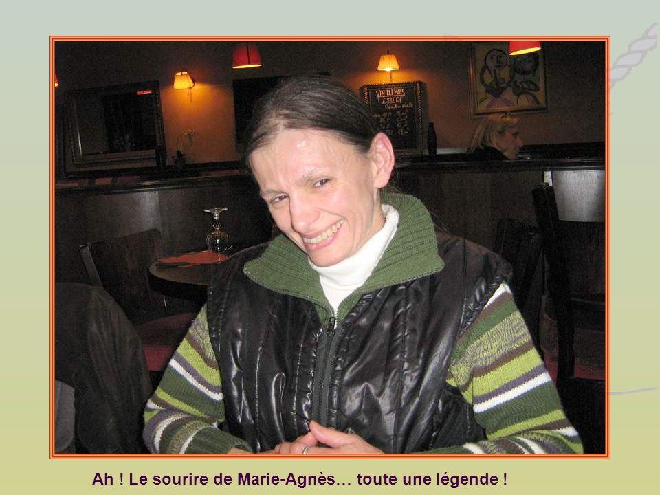Ah ! Le sourire de Marie-Agnès… toute une légende !