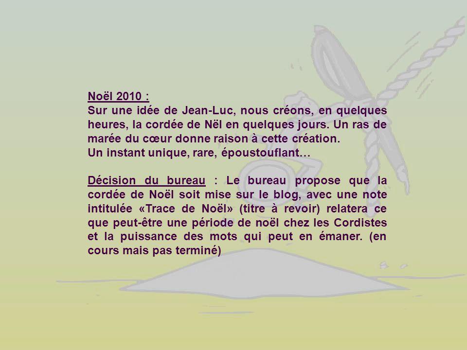 Noël 2010 : Sur une idée de Jean-Luc, nous créons, en quelques heures, la cordée de Nël en quelques jours. Un ras de marée du cœur donne raison à cett