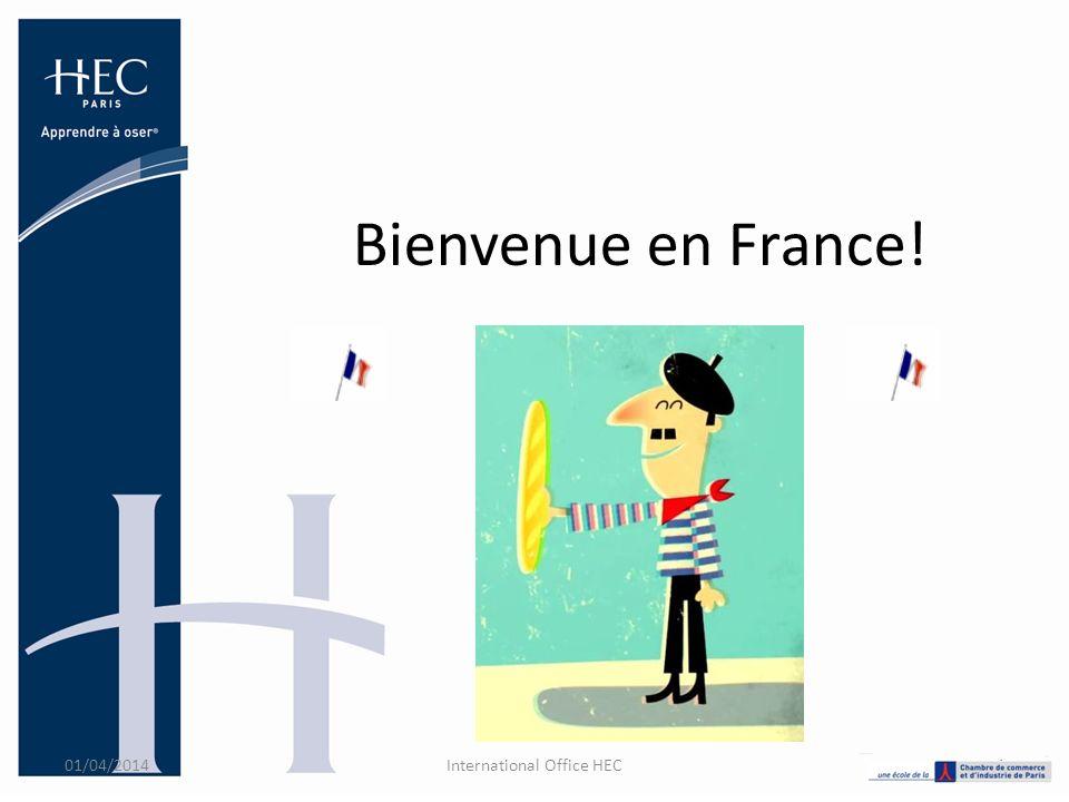 Bienvenue en France! 01/04/20141International Office HEC