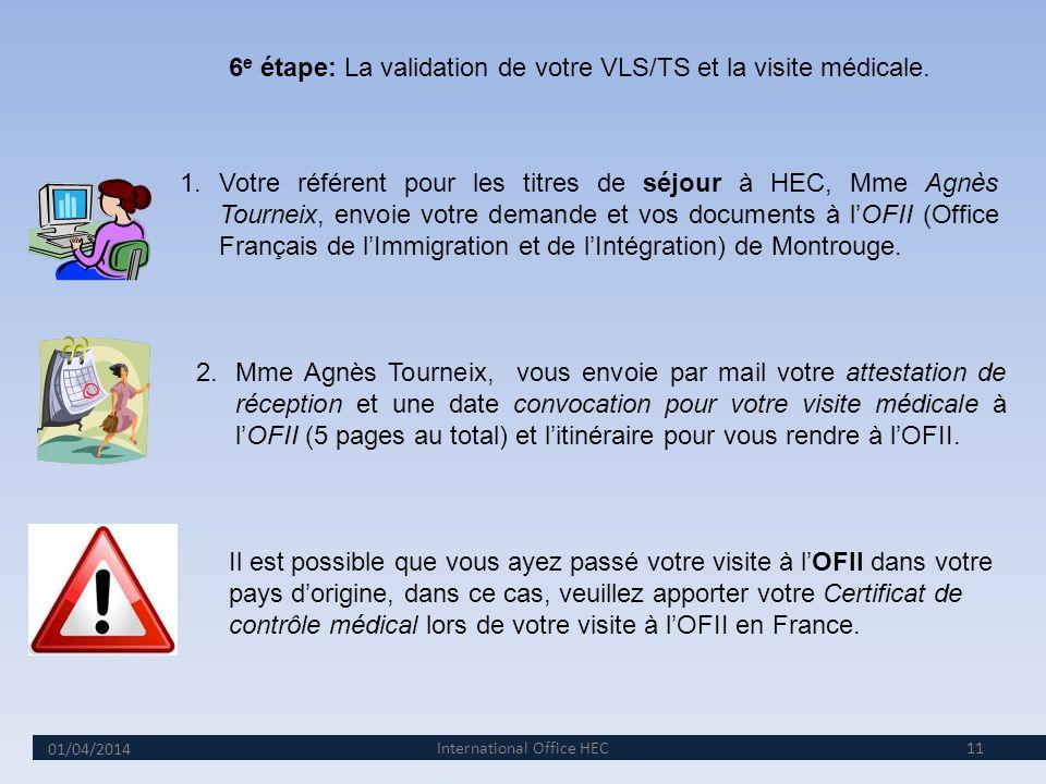 01/04/2014 10 5 e étape: remise des documents Lors de votre « Welcome Day » si vous logez sur le campus ou dans les départements des Yvelines (78) et