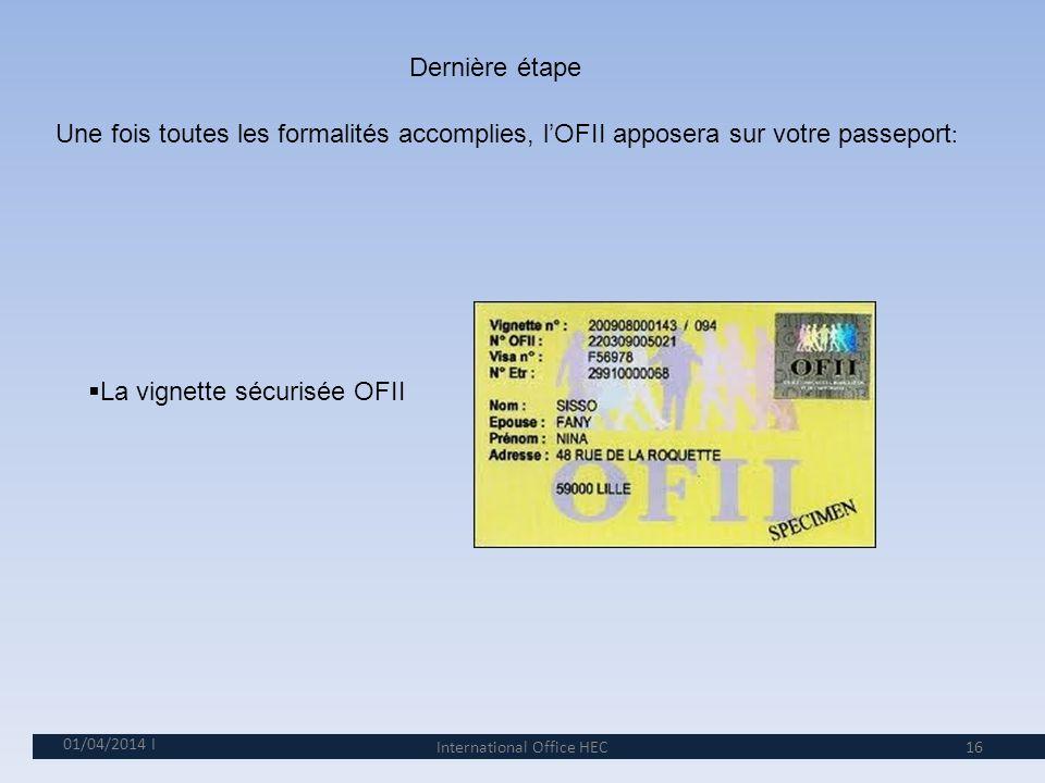 01/04/2014 15 Modèle de timbre dématérialisé OFII VLS/TS étudiant International Office HEC
