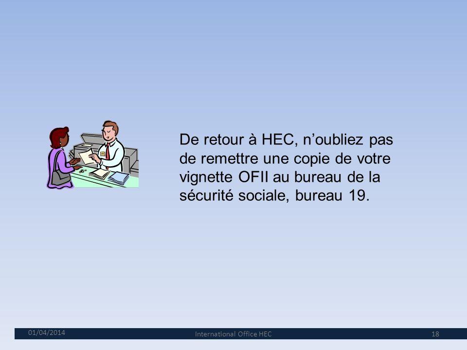 01/04/2014 17 Félicitations!!!! Vous êtes officiellement en séjour régulier en France. International Office HEC