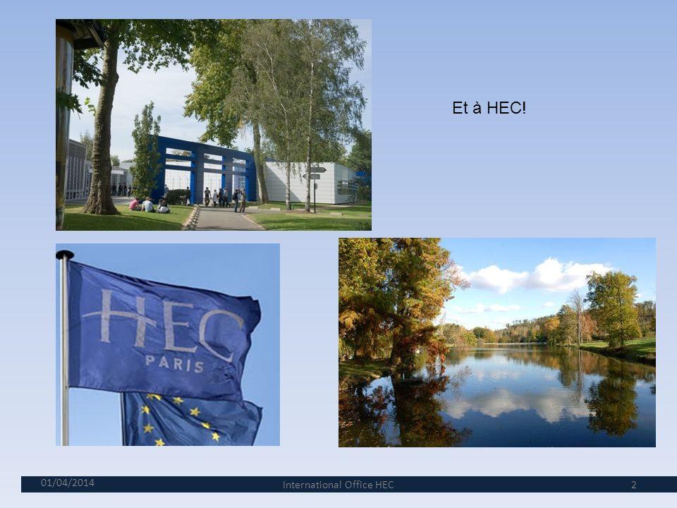 01/04/2014 2 Et à HEC! International Office HEC
