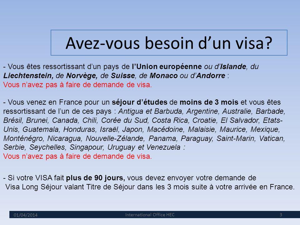 01/04/2014 3 Avez-vous besoin dun visa.