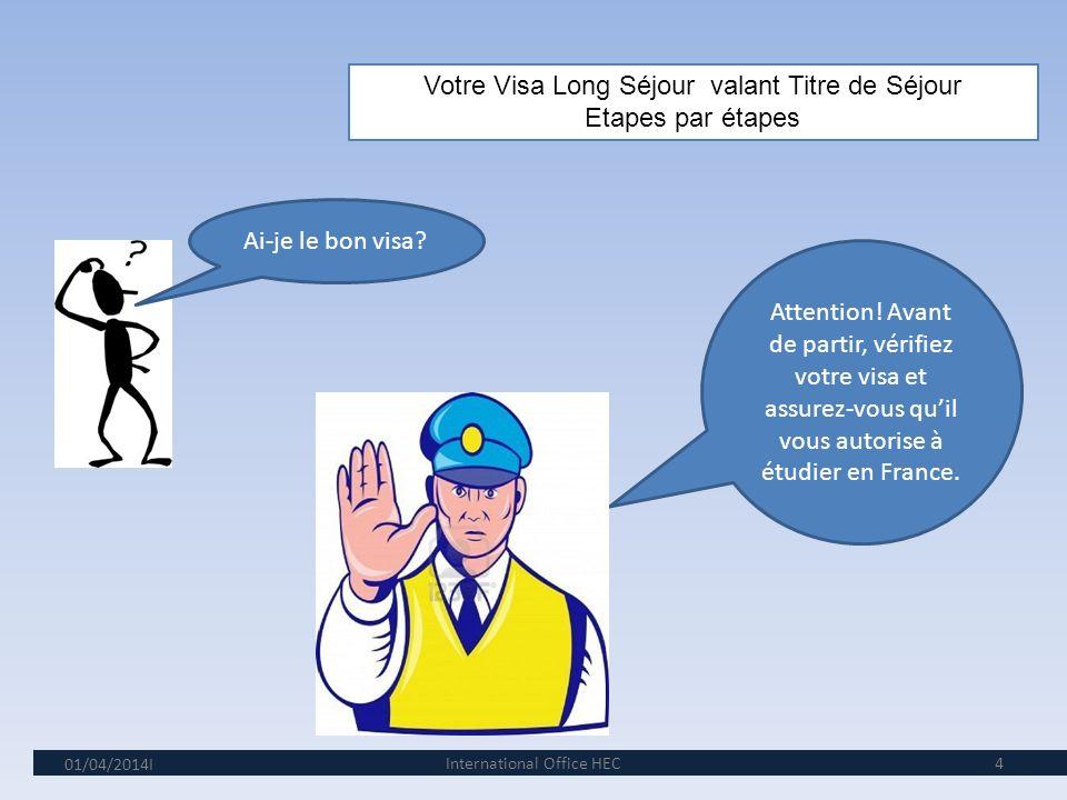 01/04/2014I 4 Votre Visa Long Séjour valant Titre de Séjour Etapes par étapes Ai-je le bon visa.