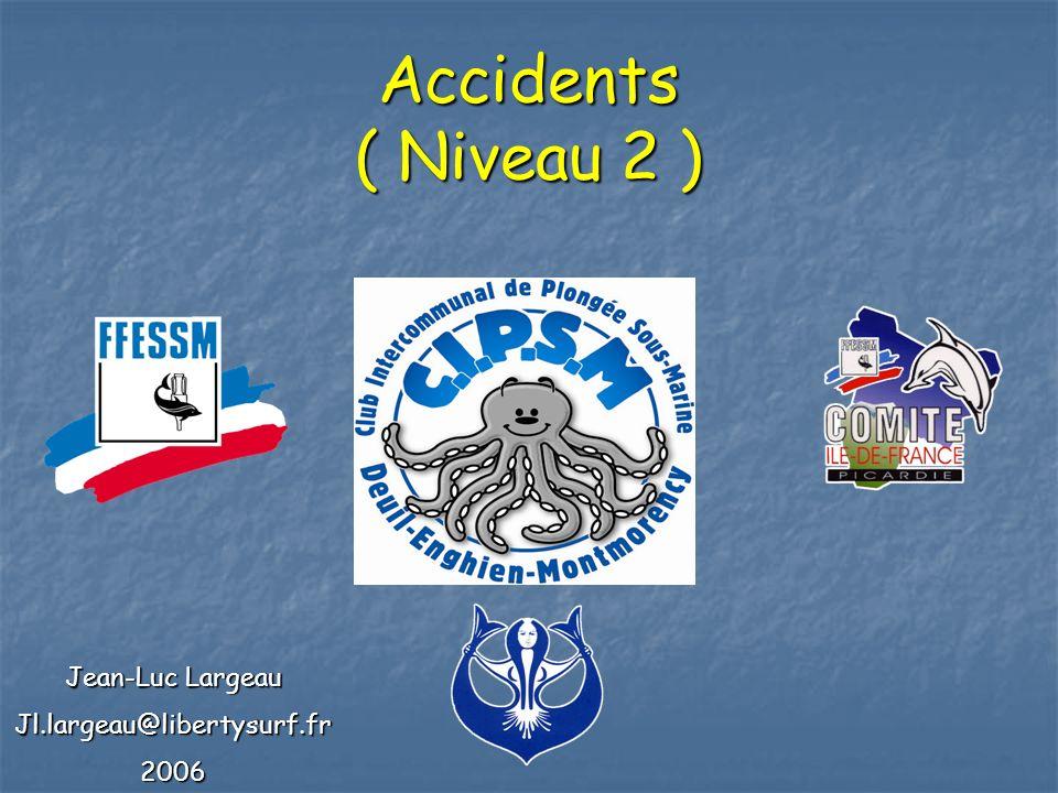 Accidents ( Niveau 2 ) Jean-Luc Largeau Jl.largeau@libertysurf.fr2006