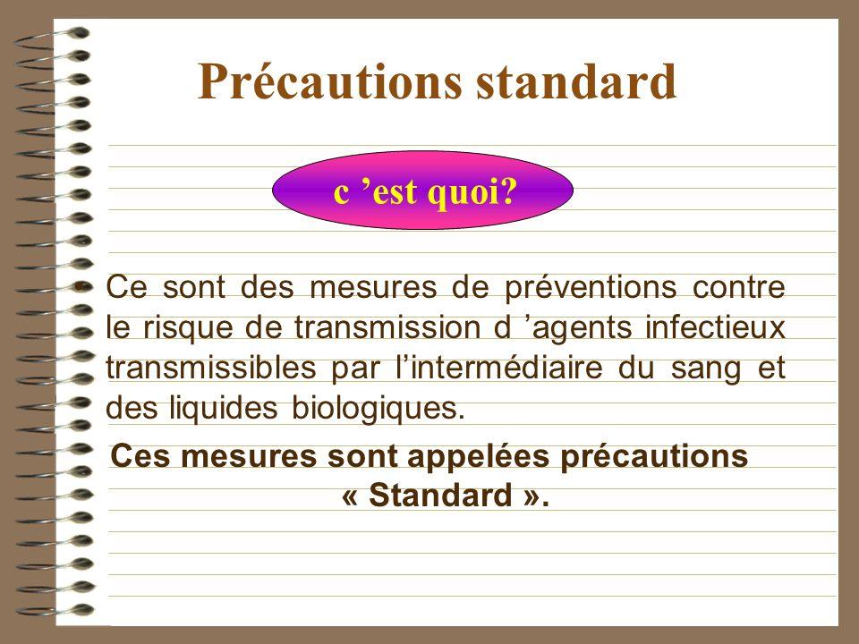 6 Principes généraux 2 niveaux de précautions –les précautions standard à appliquer quel que soit le statut infectieux du patient –les précautions par