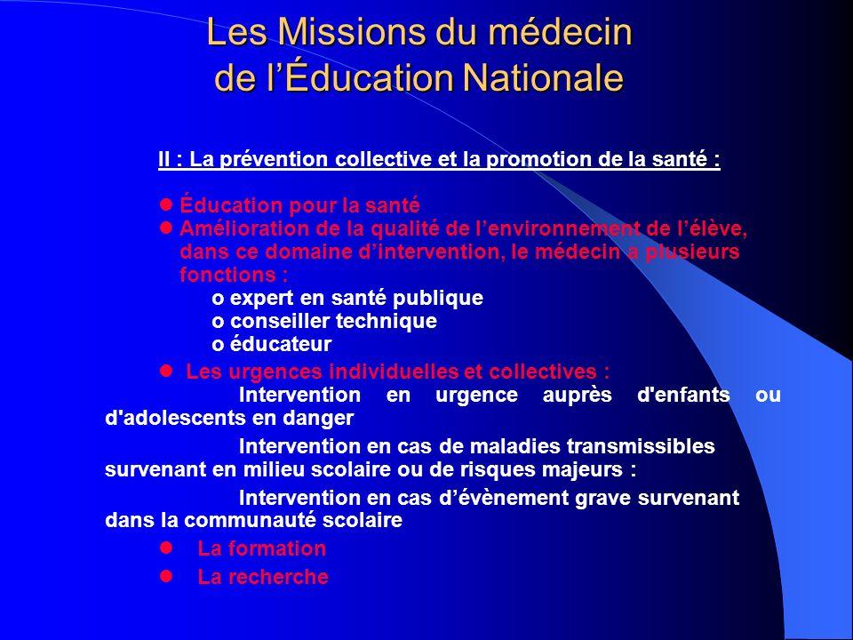 II : La prévention collective et la promotion de la santé : Éducation pour la santé Amélioration de la qualité de lenvironnement de lélève, dans ce do