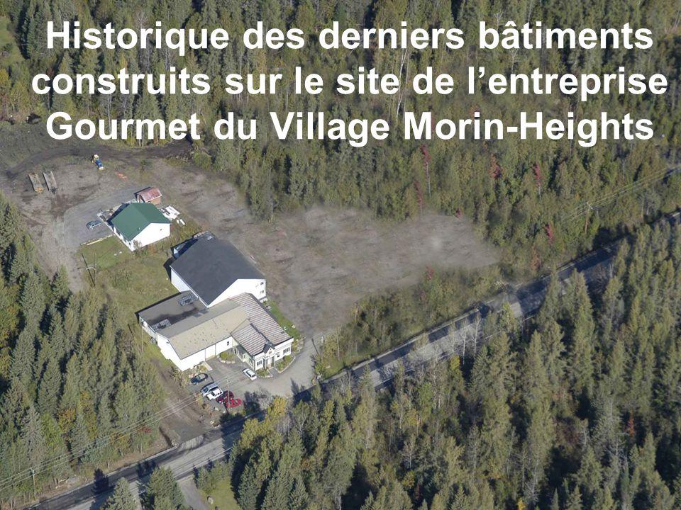 Historique des derniers bâtiments construits sur le site de lentreprise Gourmet du Village Morin-Heights