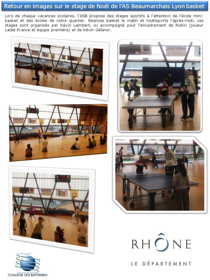 Retour en images sur le stage de Noël de lAS Beaumarchais Lyon basket Lors de chaque vacances scolaires, lASB propose des stages sportifs à lattention
