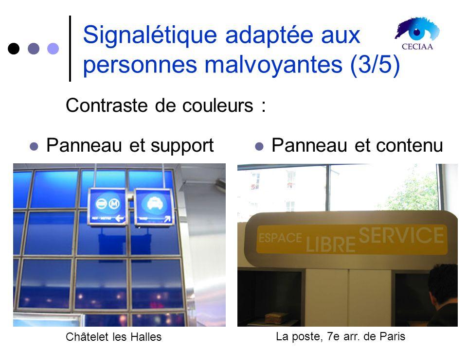 Signalétique adaptée aux personnes malvoyantes (3/5) Panneau et support Panneau et contenu Contraste de couleurs : Châtelet les Halles La poste, 7e ar