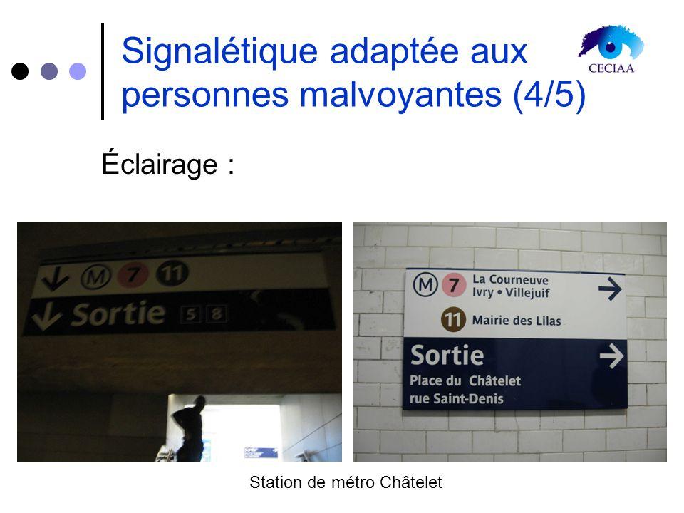 Signalétique adaptée aux personnes malvoyantes (4/5) Éclairage : Station de métro Châtelet
