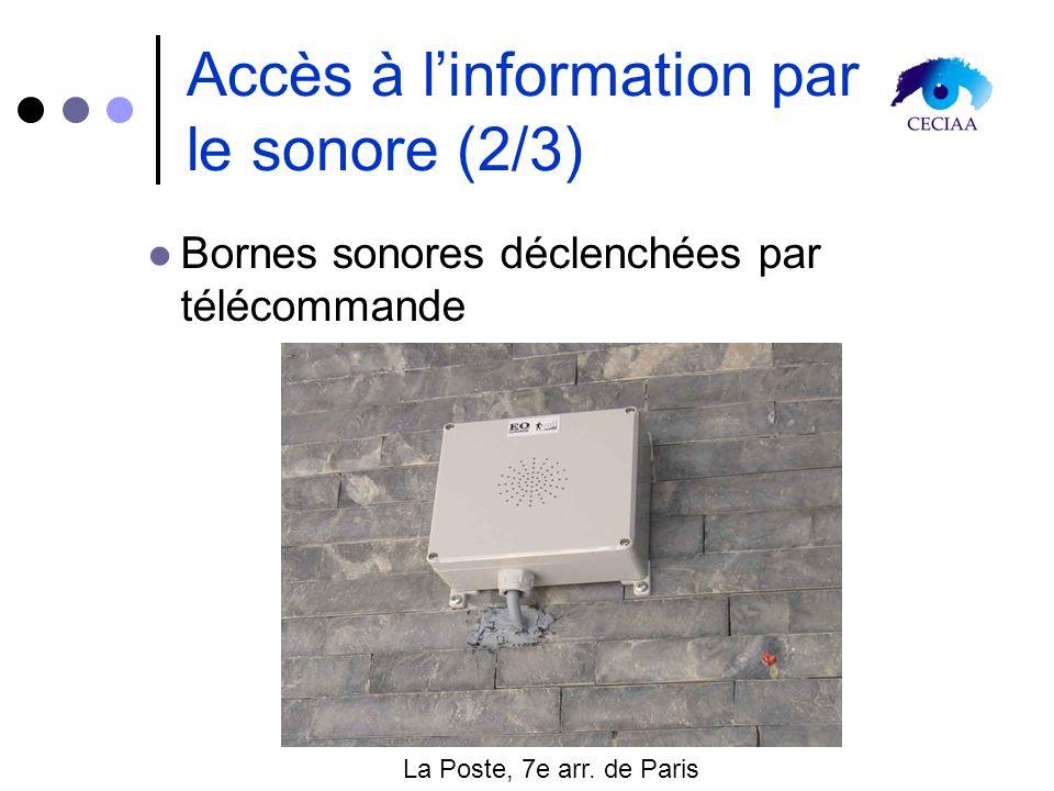 Accès à linformation par le sonore (2/3) Bornes sonores déclenchées par télécommande La Poste, 7e arr. de Paris