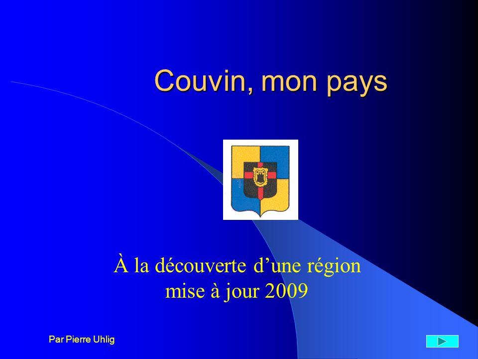 Couvin, mon pays À la découverte dune région mise à jour 2009 Par Pierre Uhlig