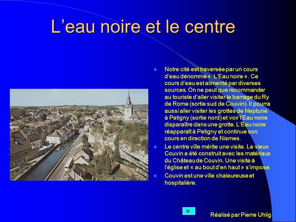 Réalisé par Pierre Uhlig Leau noire et le centre Notre cité est traversée par un cours deau dénommé « LEau noire ». Ce cours deau est alimenté par div