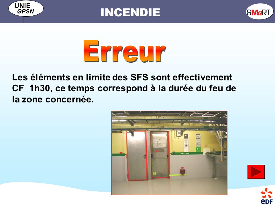 INCENDIE UNIE GPSN Les éléments en limite des SFS sont effectivement CF 1h30, ce temps correspond à la durée du feu de la zone concernée.