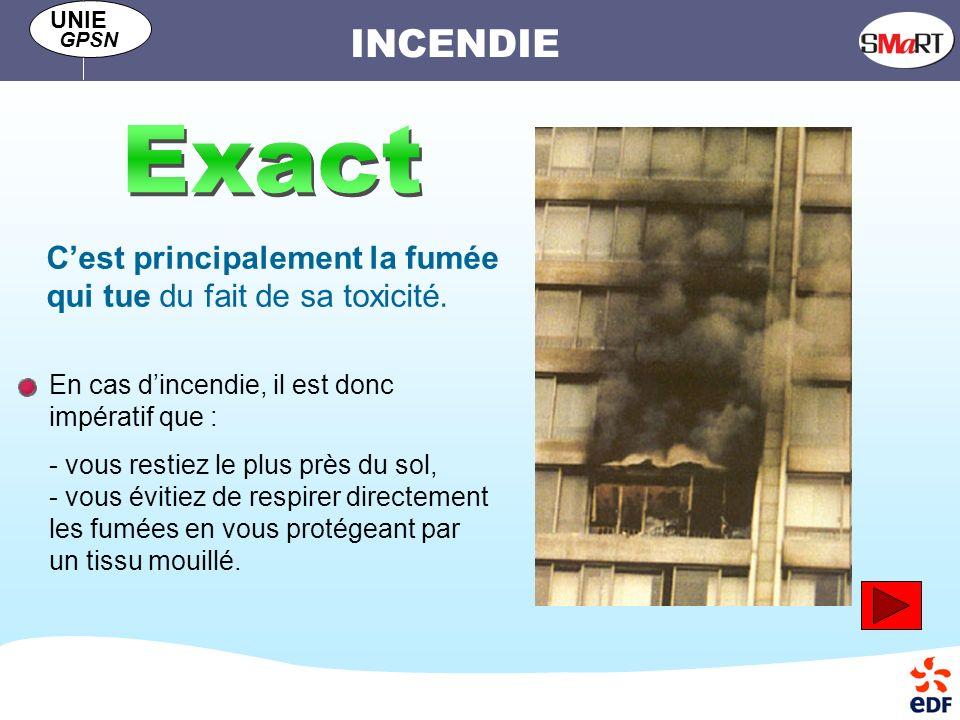 INCENDIE UNIE GPSN Cest principalement la fumée qui tue du fait de sa toxicité.