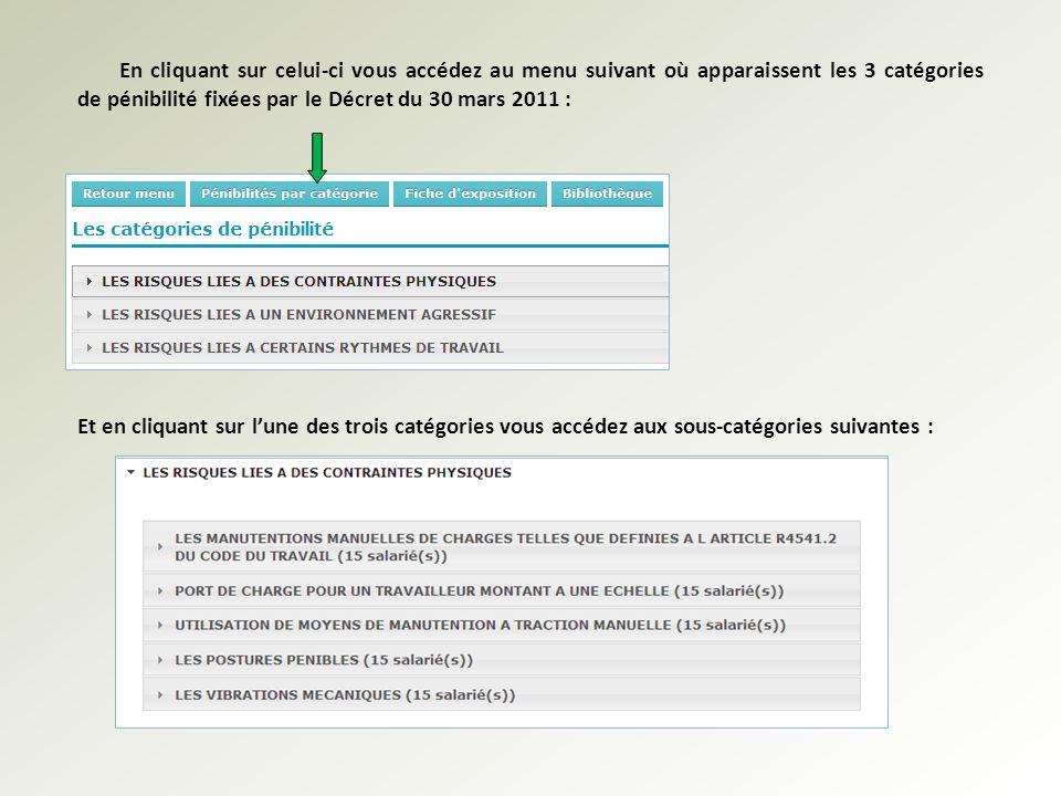 En cliquant sur celui-ci vous accédez au menu suivant où apparaissent les 3 catégories de pénibilité fixées par le Décret du 30 mars 2011 : Et en cliq