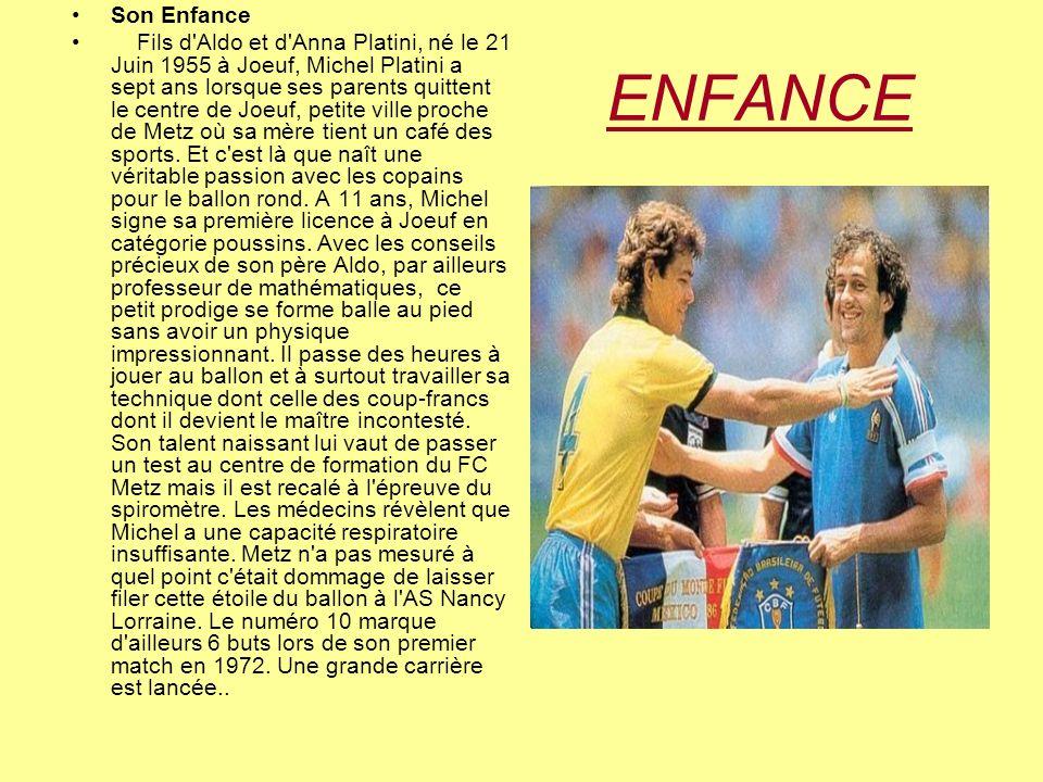 ENFANCE Son Enfance Fils d Aldo et d Anna Platini, né le 21 Juin 1955 à Joeuf, Michel Platini a sept ans lorsque ses parents quittent le centre de Joeuf, petite ville proche de Metz où sa mère tient un café des sports.