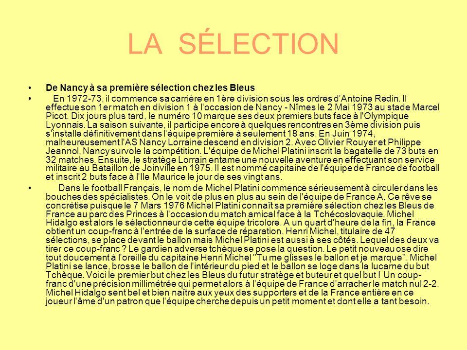 LA SÉLECTION De Nancy à sa première sélection chez les Bleus En 1972-73, il commence sa carrière en 1ère division sous les ordres d Antoine Redin.