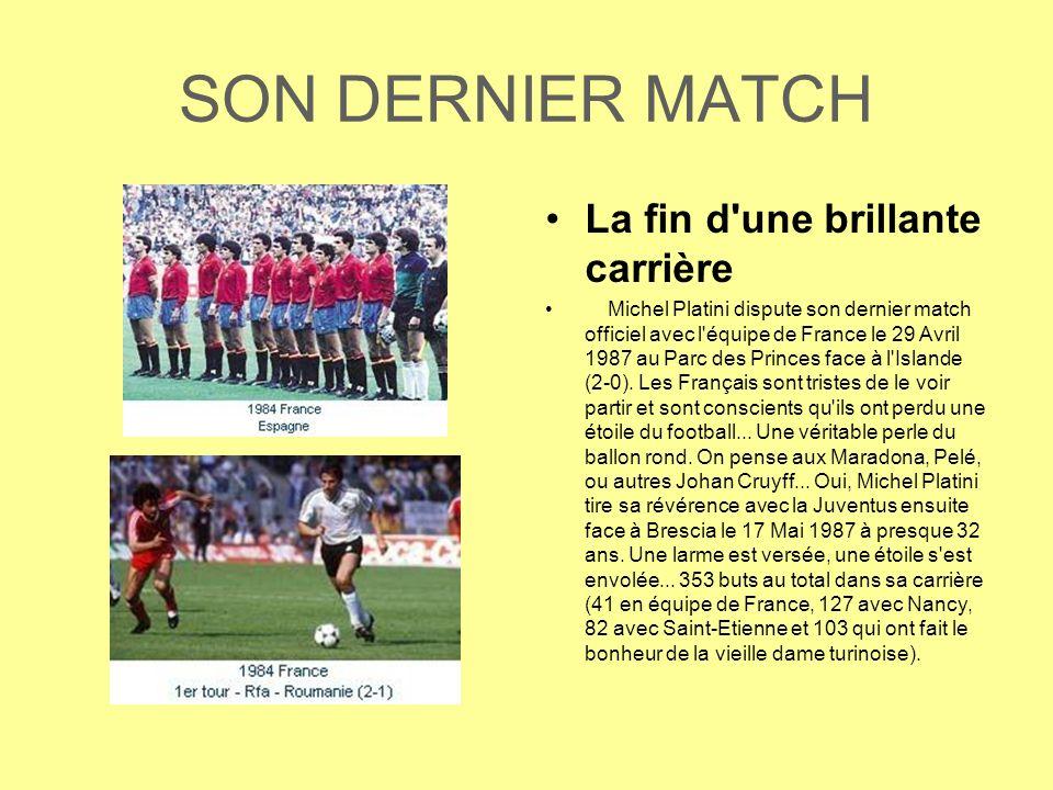 SON DERNIER MATCH La fin d une brillante carrière Michel Platini dispute son dernier match officiel avec l équipe de France le 29 Avril 1987 au Parc des Princes face à l Islande (2-0).