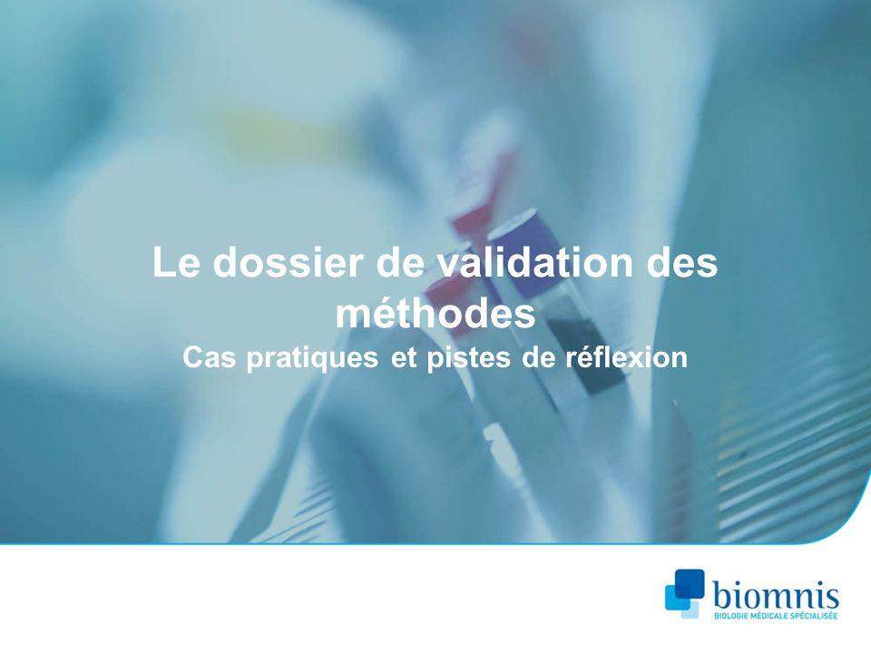 Le dossier de validation des méthodes Cas pratiques et pistes de réflexion
