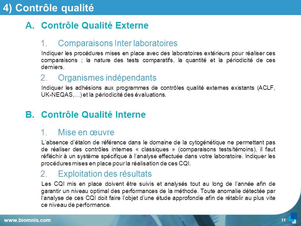 11 4) Contrôle qualité A.Contrôle Qualité Externe 1.Comparaisons Inter laboratoires Indiquer les procédures mises en place avec des laboratoires extér