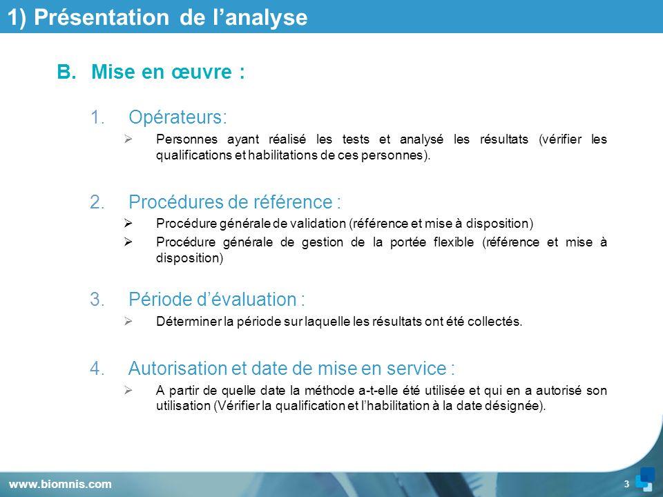 3 1) Présentation de lanalyse B.Mise en œuvre : 1.Opérateurs: Personnes ayant réalisé les tests et analysé les résultats (vérifier les qualifications