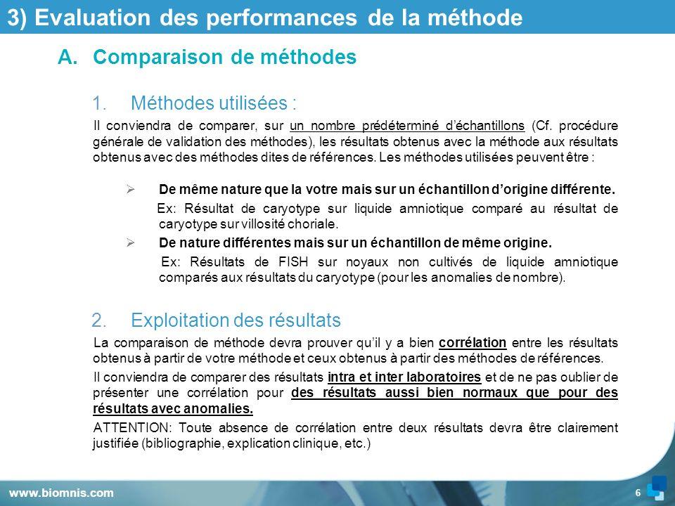 6 3) Evaluation des performances de la méthode A.Comparaison de méthodes 1.Méthodes utilisées : Il conviendra de comparer, sur un nombre prédéterminé
