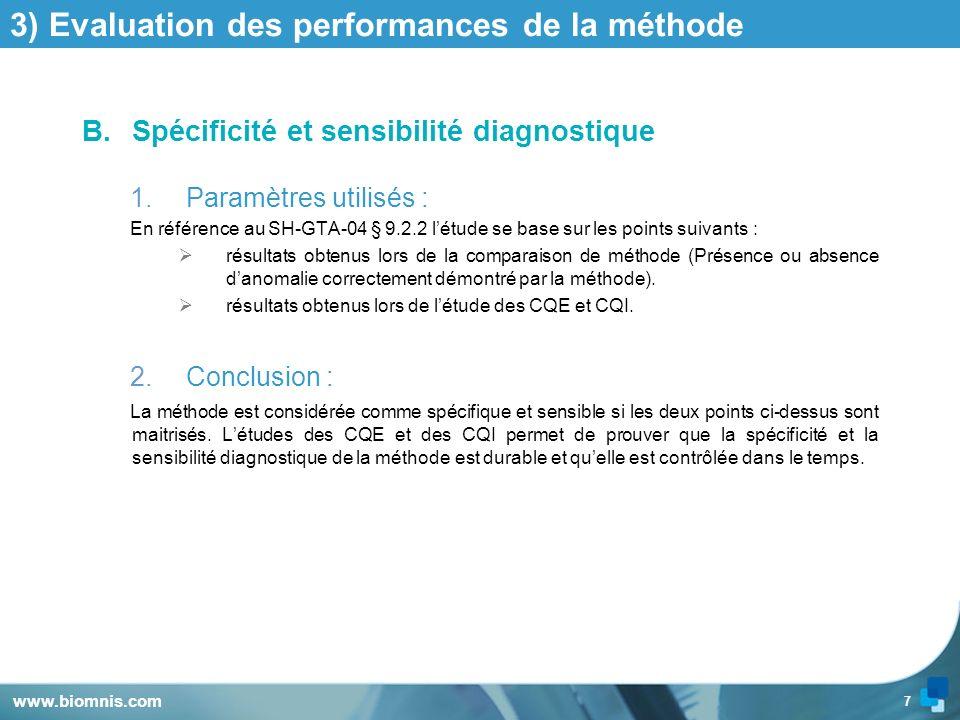 7 3) Evaluation des performances de la méthode B.Spécificité et sensibilité diagnostique 1.Paramètres utilisés : En référence au SH-GTA-04 § 9.2.2 lét
