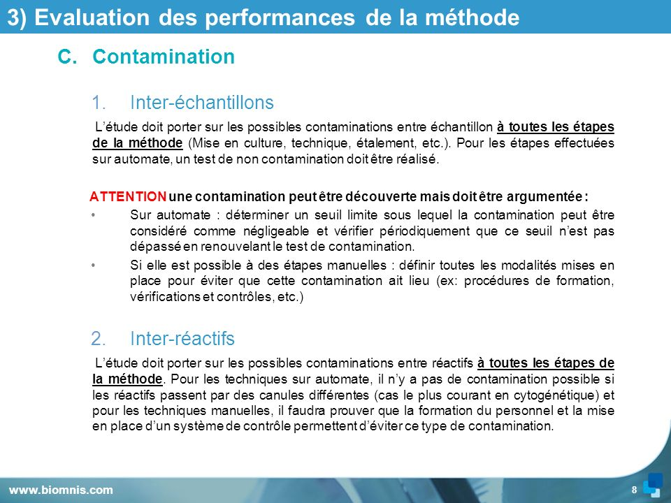 8 3) Evaluation des performances de la méthode C.Contamination 1.Inter-échantillons Létude doit porter sur les possibles contaminations entre échantil