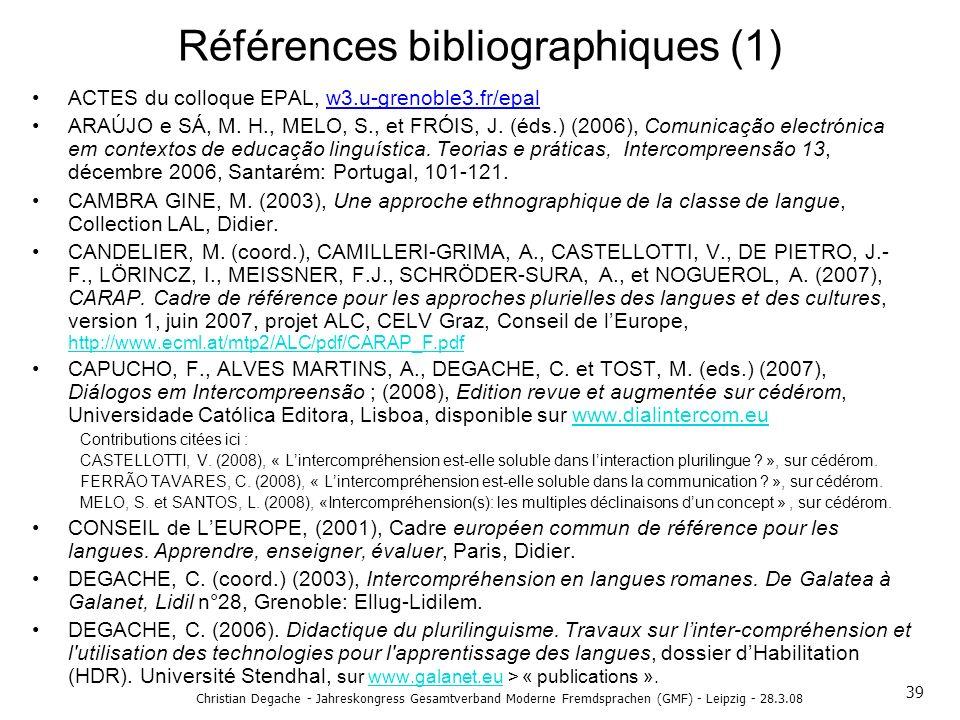Christian Degache - Jahreskongress Gesamtverband Moderne Fremdsprachen (GMF) - Leipzig - 28.3.08 Références bibliographiques (1) ACTES du colloque EPA