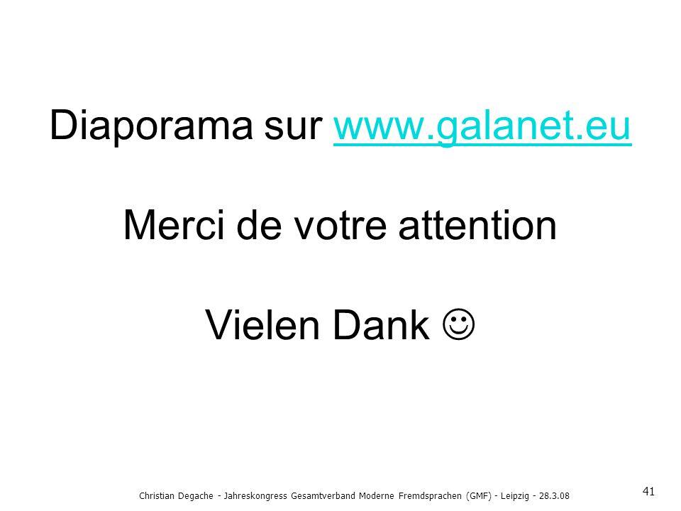 Diaporama sur www.galanet.eu Merci de votre attention Vielen Dank www.galanet.eu Christian Degache - Jahreskongress Gesamtverband Moderne Fremdsprache