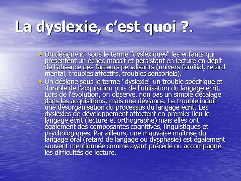 La dyslexie : Le déficit chez les dyslexiques se définit par une incapacité à identifier correctement les mots écrits.