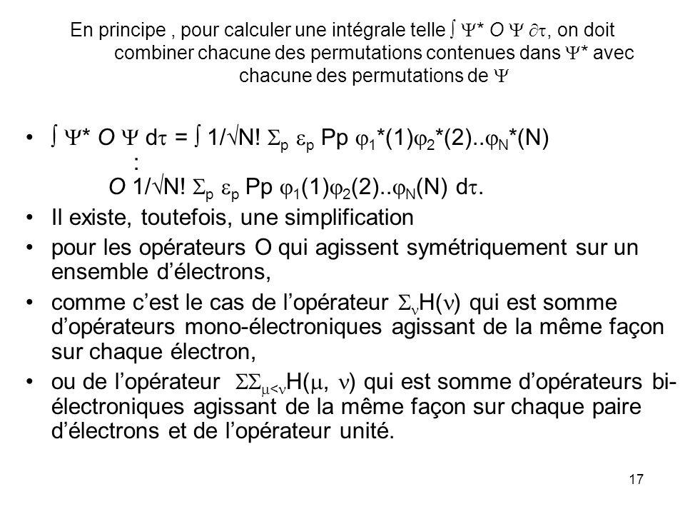 17 En principe, pour calculer une intégrale telle * O, on doit combiner chacune des permutations contenues dans * avec chacune des permutations de * O d = 1/ N.