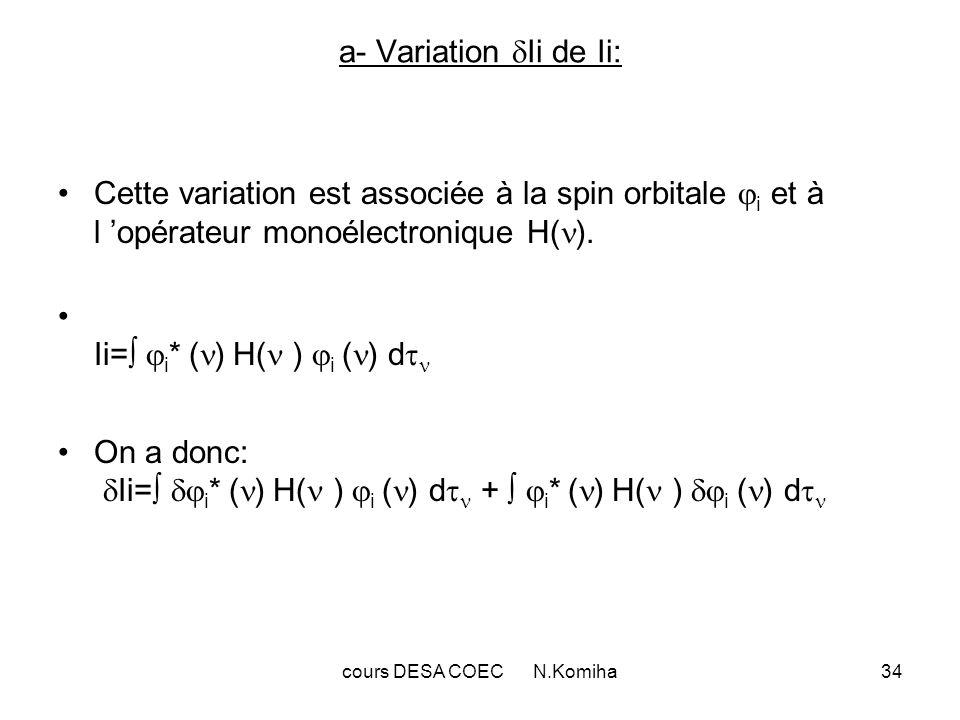 cours DESA COEC N.Komiha34 a- Variation Ii de Ii: Cette variation est associée à la spin orbitale i et à l opérateur monoélectronique H( ). Ii= i * (
