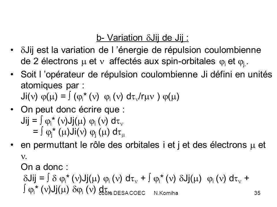 cours DESA COEC N.Komiha35 b- Variation Jij de Jij : Jij est la variation de l énergie de répulsion coulombienne de 2 électrons et affectés aux spin-o