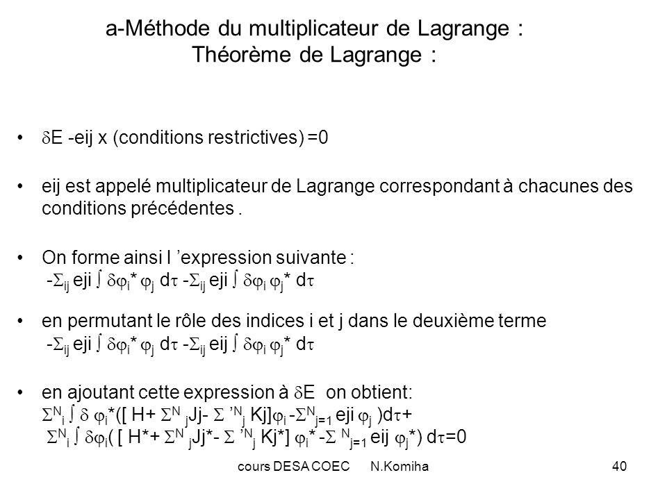 cours DESA COEC N.Komiha40 a-Méthode du multiplicateur de Lagrange : Théorème de Lagrange : E -eij x (conditions restrictives) =0 eij est appelé multi