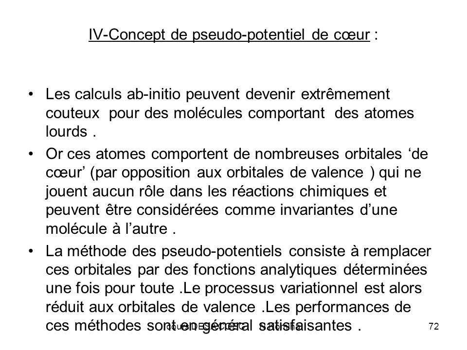 cours DESA COEC N.Komiha72 IV-Concept de pseudo-potentiel de cœur : Les calculs ab-initio peuvent devenir extrêmement couteux pour des molécules comportant des atomes lourds.