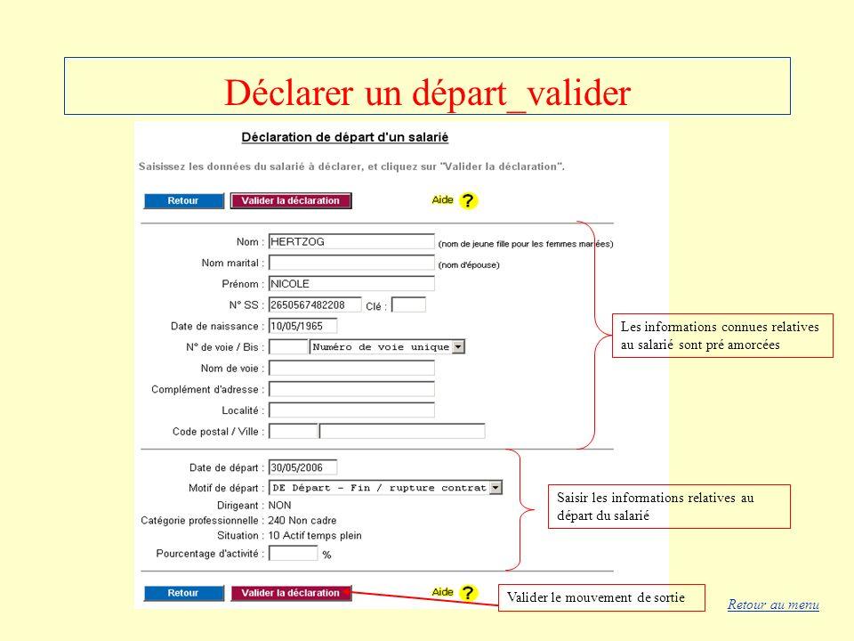 Déclarer un départ_valider Saisir les informations relatives au départ du salarié Les informations connues relatives au salarié sont pré amorcées Vali