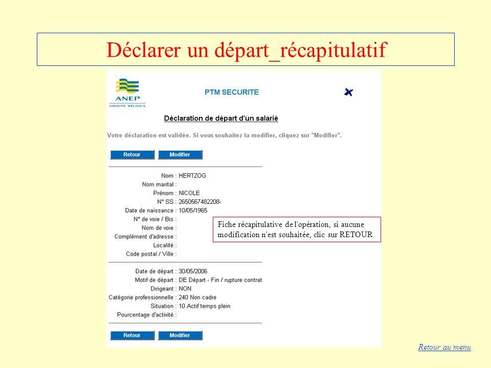Déclarer un départ_récapitulatif Fiche récapitulative de l'opération, si aucune modification n'est souhaitée, clic sur RETOUR Retour au menu