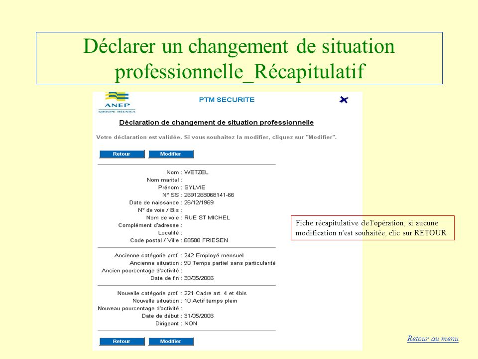 Déclarer un changement de situation professionnelle_Récapitulatif Fiche récapitulative de l'opération, si aucune modification n'est souhaitée, clic su
