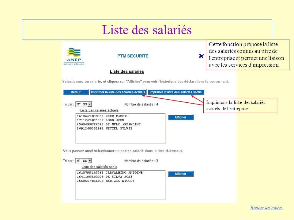 Liste des salariés Cette fonction propose la liste des salariés connus au titre de l'entreprise et permet une liaison avec les services d'impression.